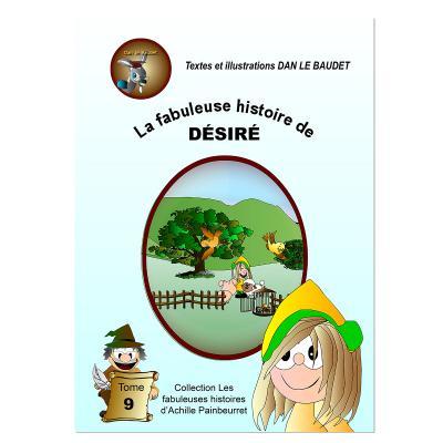 La fabuleuse histoire de Désiré