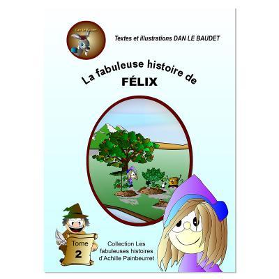 La fabuleuse histoire de Félix